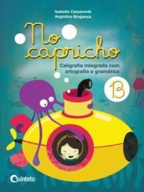 No Capricho B - Caligrafia Integrada com Ortografia e Gramática - 2ª Edição - 2016