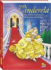 Cinderela - um livro-carrossel de contos de fadas