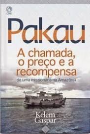 Pakau - A Chamada, o Preço e a Recompensa de Uma Missionaria