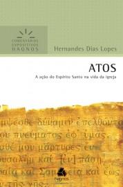 Comentários Expositivos Hernandes Dias Lopes - Livro de Atos