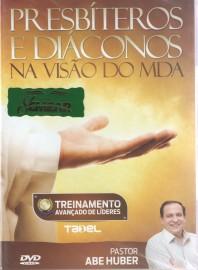 DVD Pr Abe Huber - Presbíteros e Diáconos na Visão do MDA