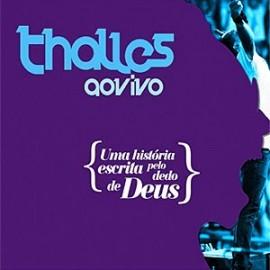 CD Thalles - Uma Historia Escrita Pelo Dedo de Deus - 2011