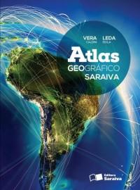 Atlas Geográfico Saraiva - Vera Caldini - Conforme a Nova Ortografia - 4ª Edição - 2013