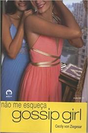 Gossip Girl: Não me esqueça (Vol. 11)