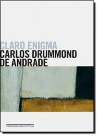Claro Enigma - Carlos Drummond de Andrade