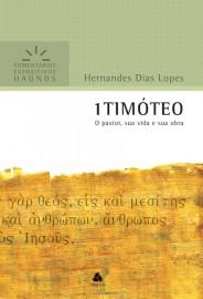 Comentários Expositivos Hernandes Dias Lopes - Livro de 1 Timóteo
