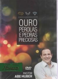 DVD Pr Abe Huber - Ouro, Pérolas e Pedras Preciosas