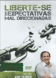 DVD Pr Abe Huber - Liberte-se das Expectativas Mal Direcionadas