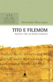 Comentários Expositivos Hernandes Dias Lopes - Livro de Tito e Filemon