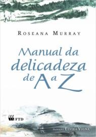 Manual da Delicadeza de A a Z (Edição Renovada)