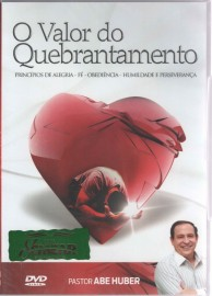 DVD Pr Abe Huber - O Valor do Quebrantamento