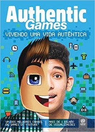 Authentic Games. Vivendo Uma Vida Autêntica