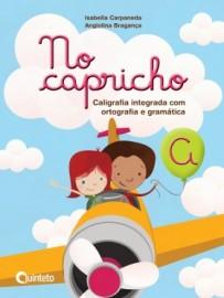 No Capricho A - Caligrafia Integrada com Ortografia e Gramática - 2ª Edição - 2016