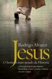 Jesus - O Homem Mais Amado da Historia