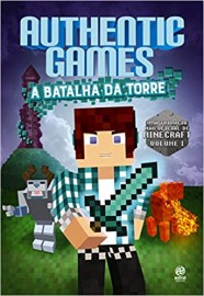 Authentic Games. A Batalha da Torre!: Volume 1