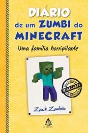 Diário de um zumbi do Minecraft 7: Uma família horripilante