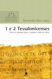 Comentários Expositivos Hernandes Dias Lopes - Livro de 1 e 2 Tessalonicenses