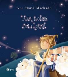Uma Noite Sem Igual - Ana Maria Machado