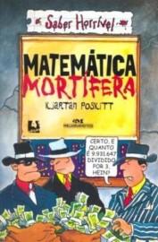 Matemática Mortífera - Série Saber Horrivel