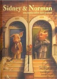 Sidney e Norman um conto sobre dois porcos
