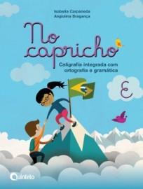 No Capricho E - Caligrafia Integrada com Ortografia e Gramática - 2ª Edição - 2016