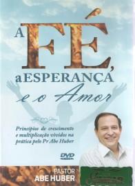 DVD Pr Abe Huber - A Fé, a Esperança e o Amor