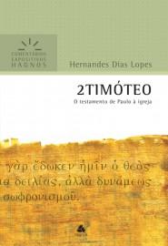 Comentários Expositivos Hernandes Dias Lopes - Livro de 2 Timóteo