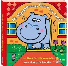 Abas Para Levantar! Hipopótamos vivem em casas?