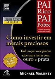 Pai Rico Pai Pobre - Como Investir em Metais Preciosos