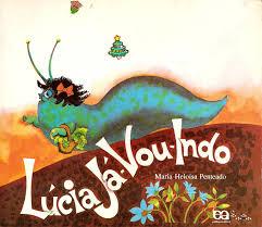 Lucia Ja Vou Indo - Col Lagarta Pintada - 30ª Edicao