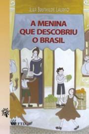 A Menina Que Descobriu o Brasil