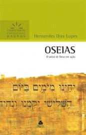 Comentários Expositivos Hernandes Dias Lopes - Livro de Oséias