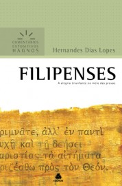 Comentários Expositivos Hernandes Dias Lopes - Livro de Filipenses